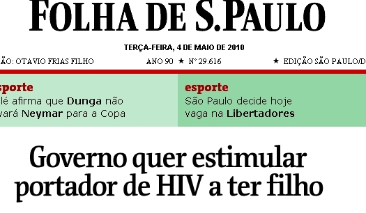 Como estimular HIV-positivo a ter filho  Essa notícia deve estar errada   esta repórter chegou a ouvir de algumas pessoas. O Viomundo entrevistou a  doutora ... cf673cea580e7