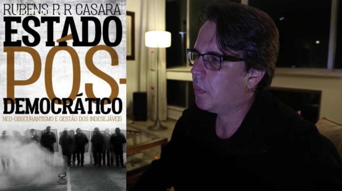 """Rubens Casara: No Estado pós-democrático, Justiça vira ferramenta contra os """"indesejáveis"""" e serve de mercadoria para entreter o público"""