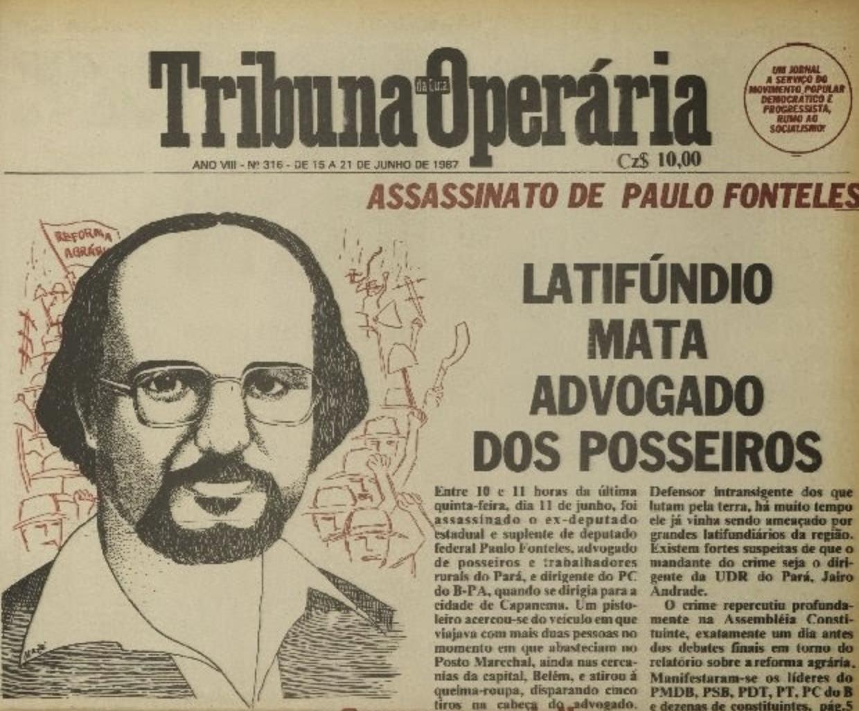 Biografia de Paulo Fonteles: a Justiça tem lado no Brasil, o dos ...