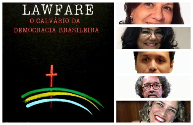 Lawfare, o calvário da democracia brasileira: lançamento ao vivo, nesta sexta, às 18h