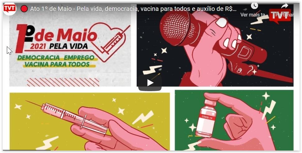 Veja como foi ato do 1º de Maio pela vida, democracia, vacina para todos e auxílio de R$600