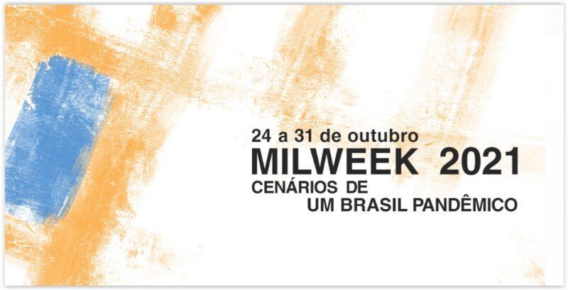 Ao vivo, a abertura do evento MILWEEK2021 –Cenários de um Brasil Pandêmico